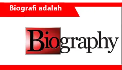 Biografi-Pengertian-Ciri-Tujuan-Jenis-Struktur-Contoh